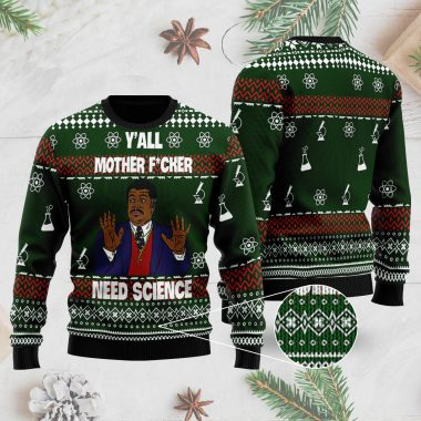 Y'All Motherfuckers Need Science 3D Ugly Christmas Sweater