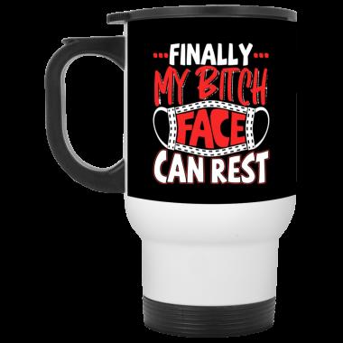 Finally My Bitch Face Can Rest Funny Ceramic Coffee Mug, Travel Mug, Water Bottle