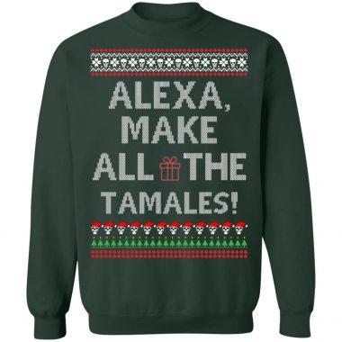 Alexa Make All The Tamales OG Navidad Ugly Christmas Sweatshirt, Hoodie