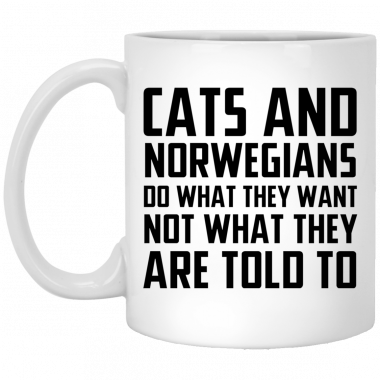 Cats And Norwegians Do What They Want Not What They Are Told To Mug, Coffee Mug, Travel Mug