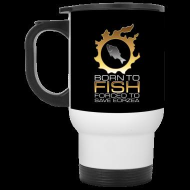 EDGY FSH Essential - Born To Fish Forced To Save Eorzea Mug, Coffee Mug, Travel Mug