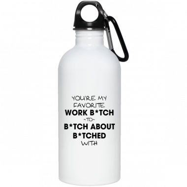 You're My Favorite Work Bitch To Bitch About Bitches With Mug, Coffee Mug, Travel Mug