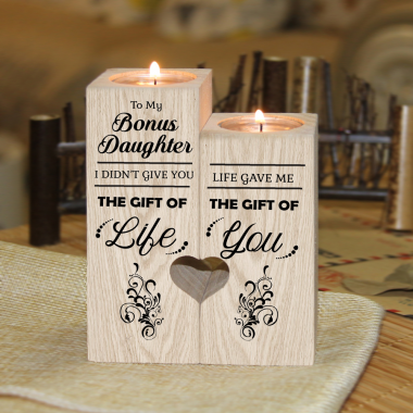 Bonus Daughter - I Didn't Give You The Gift Of Life - Candle Holder With heart