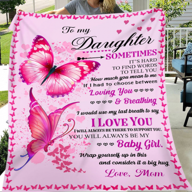 Butterfly Mom To My Daughter Sometimes It's Hard To Find Words To Tell You – Love Mom Fleece Blanket