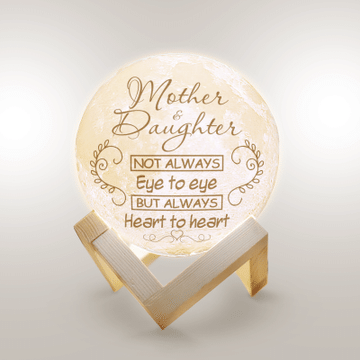 Mother And Daughter Not Always Eye To Eye But Always Heart To Heart Moon Lamp 3