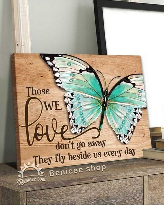 Those we love don't away they fly beside us everyday butterfly poster poster