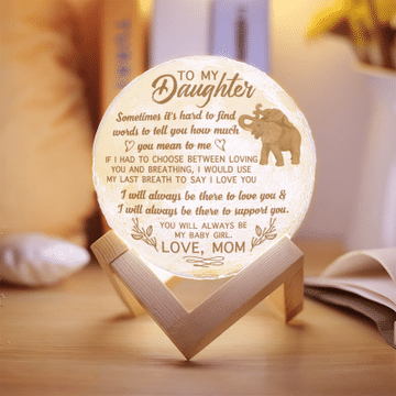 To My Daughter You Will Always Be My Baby Girl Moon Lamp