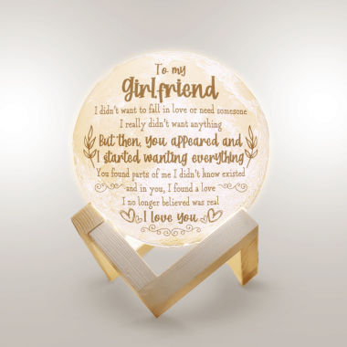 To My Girlfriend I Didn't Want To Fall In Love Or Need Someone I Found A Love I Love You Moon Lamp