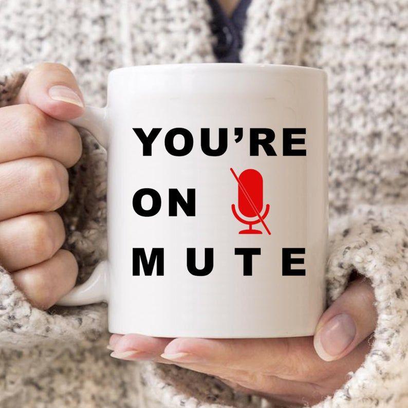 You're on Mute Coffee Mug, Funny Mugs