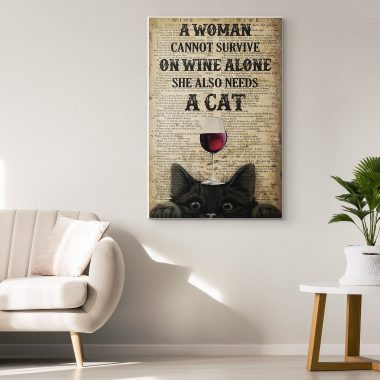A Woman Cannot Survive On Wine Alone She Also Needs A Cat Canvas Poster