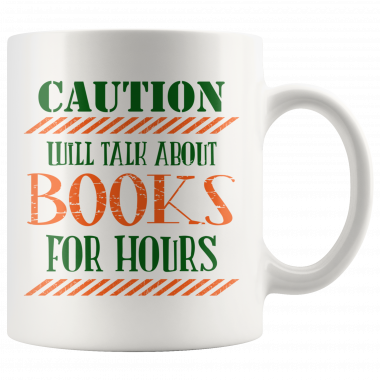 Caution Will Talk About Books For Hours White Mug, Coffee Mug