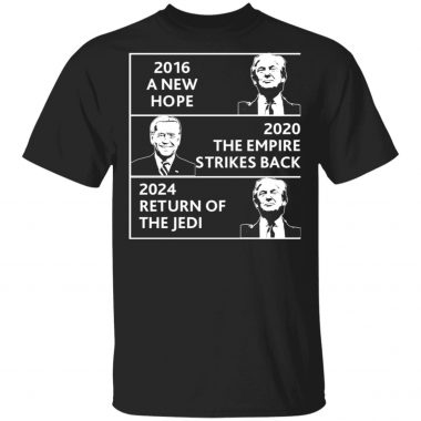 2016 a new hope 2020 the empire strikes back Trump Biden shirt