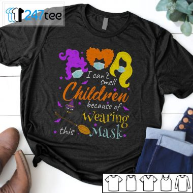 I Can't Smell Children Because Of wearing this mask Hocus Pocus T-shirt