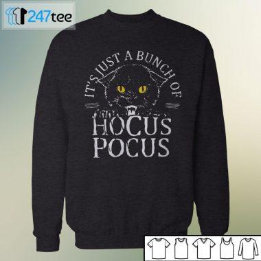 Cat It's Just A Bunch Of Hocus Pocus Halloween t-shirt, long sleeve, hoodie