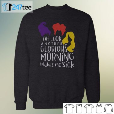 Hocus Pocus Oh look another Glorious Morning makes me sick T-shirt