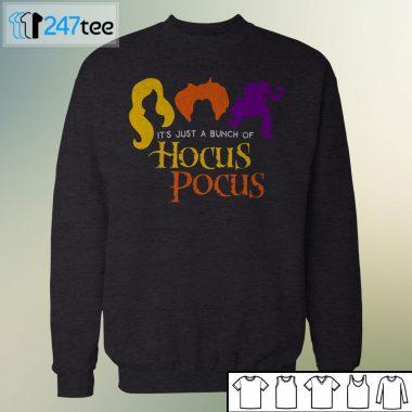 It's Just a bunch of Hocus Pocus Halloween t-shirt, long sleeve, hoodie