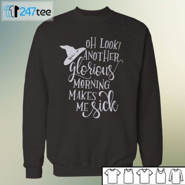 Hocus Pocus Oh Look Another Glorious Morning, Makes Me Sick Halloween t-shirt, long sleeve, hoodie