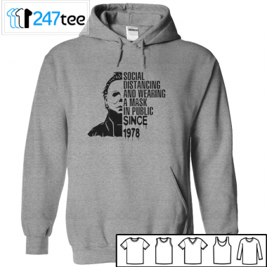 Michael Myers Social Distancing And Wearing A Mask In Public Since 1978 halloween T-shirt