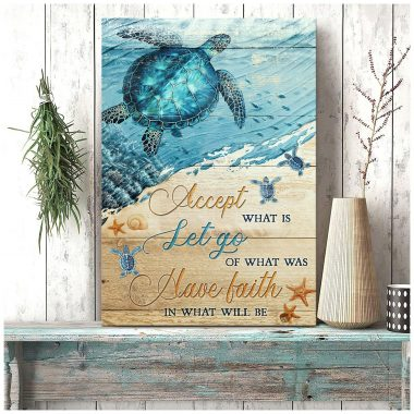 turtle accept what is let go of what was have faith in what will be canvas poster