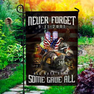 343 Firefighter 9 11 2001 Never Forget Garden Flag 9 11 All Gave Some Some Gave All Memorial House Flag