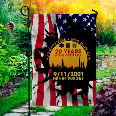 All Gave Some Some Gave All 20 Years Anniversary 911 2001 Never Forget Garden Flag 9 11 Memorial House Flag