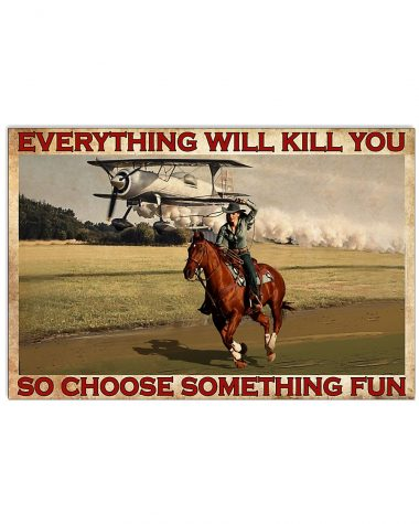 Cowgirl Everything Will Kill You so choose something fun Poster Canvas