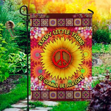 Every Little Thing Is Gonna Be Alright Sunflower Hippie Garden Flag, Peace House Flag