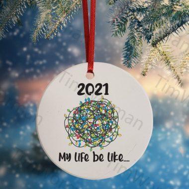 2021 My life be like Funny Christmas Ornament