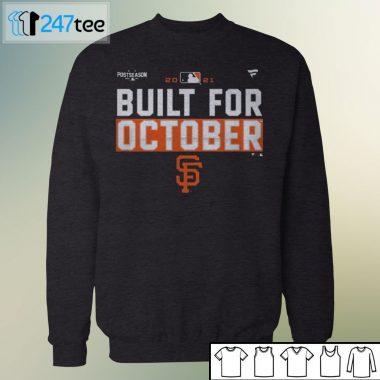 Unisex Sweatshirt Built For October San Francisco Giants Shirt