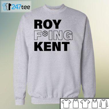 White Unisex Sweatshirt Roy Fucking Kent T shirt